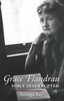 Grace Flandrau: Voice Interrupted (Hardback)
