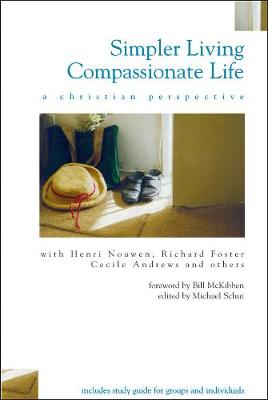 Simpler Living, Compassionate Life: A Christian Perspective (Paperback)