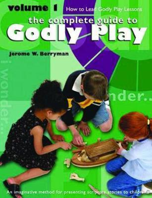 Godly Play Volume 1: How to Lead Godly Play Lessons - Godly Play (Paperback)
