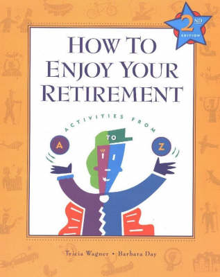 How to Enjoy Your Retirement: Activities from A-Z (Paperback)