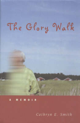 The Glory Walk: A Memoir (Hardback)