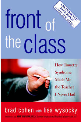 Front of the Class: How Tourette Syndrome Made Me the Teacher I Never Had (Hardback)