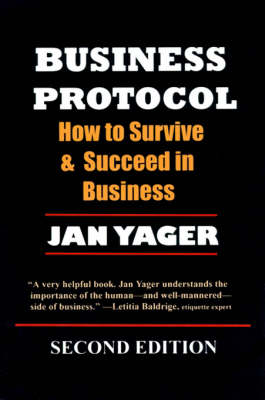 Business Protocol: How to Survive and Succeed in Business (Hardback)