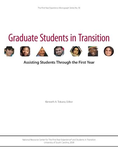 Graduate Students in Transition: Assisting Students Through the First Year - The First-Year Experience Monograph Series (Paperback)