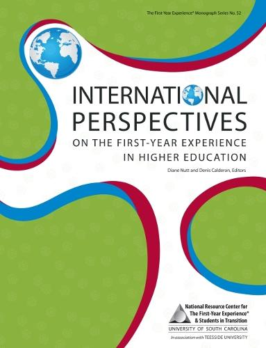 International Perspectives on the First-Year Experience in Higher Education - The First-Year Experience Monograph Series (Paperback)
