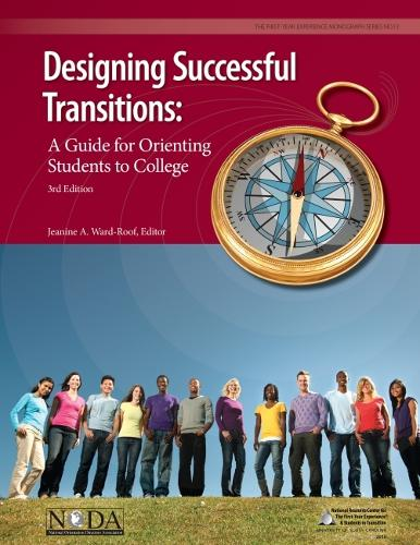 Designing Successful Transitions: A Guide for Orienting Students to College - The First-Year Experience Monograph Series (Paperback)