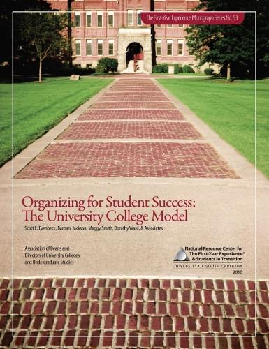 Organizing for Student Success: The University College Model - The First-Year Experience Monograph Series (Paperback)