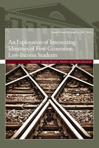 An Exploration of Intersecting Identities of First-Generation, Low-Income Students - Research Reports on College Transitions (Paperback)