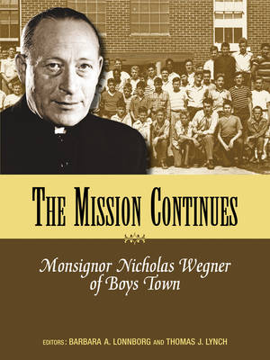 Mission Continues: Monsignor Nicholas Wegner of Boys Town (Paperback)