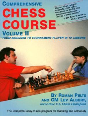 Comprehensive Chess Course, Volume Two: From Beginner to Tournament Player in 12 Lessons (Paperback)