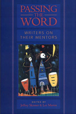Passing the Word: Writers on Their Mentors - Writer's Studio 3 (Paperback)