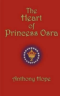 The Heart of Princess Osra (Hardback)