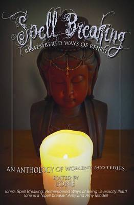 Spell Breaking: Remembered Ways of Being (Paperback)