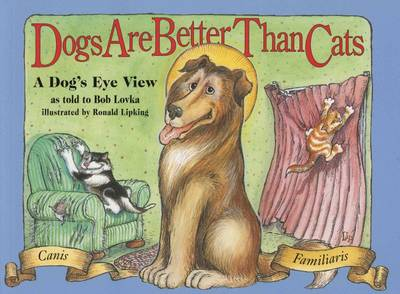 Dogs are Better Than Cats: From a Dog's Point of View (Paperback)
