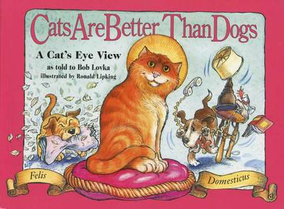 Cats are Better Than Dogs: From a Cat's Point of View (Paperback)