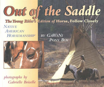 Out of the Saddle: Native American Horsmanship (Paperback)