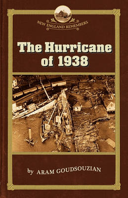Hurricane of 1938 - New England Remembers (Paperback)