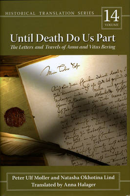 Until Death Do Us Part: The Letters and Travels of Anna and Vitus Bering - Historical Translation Series (Hardback)
