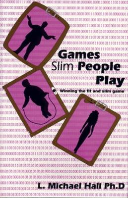 Games Slim People Play: Winning the Game of Being Slim and Fit (Paperback)