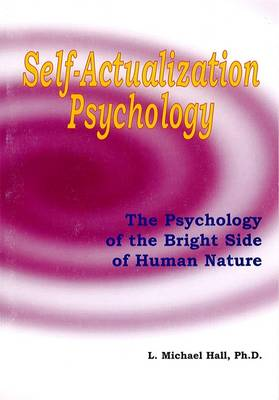 Self-Actualization Psychology: The Positive Psychology of Human Nature's Bright Side - Meta-Coaching 04 (Paperback)
