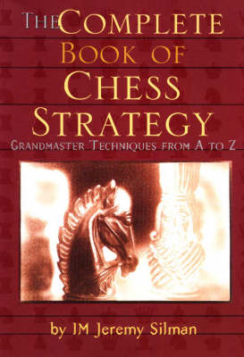 Complete Book of Chess Strategy: Grandmaster Techniques from A to Z (Paperback)