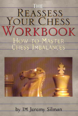 Reassess Your Chess Workbook: How to Master Chess Imbalances (Paperback)