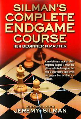 Silmans Complete Endgame Course: From Beginner to Master (Paperback)