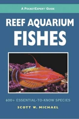 Reef Aquarium Fishes: 500+ Essential-to-know Species - PocketExpert Guide (Paperback)