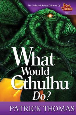What Would Cthulhu Do? - Dear Cthulhu 4 (Paperback)