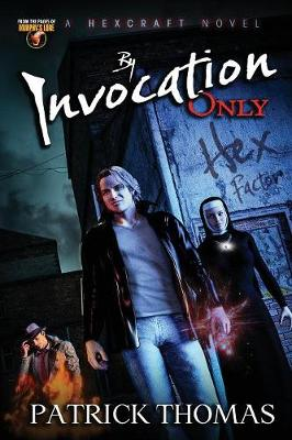 By Invocation Only: A Hexcraft Novel - Hexcraft 2 (Paperback)