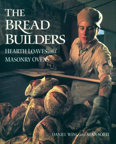 Bread Builders: Hearth Loaves and Masonry Ovens (Paperback)