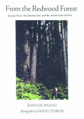 From the Redwood Forest: Ancient Trees the Bottom Line and the Ascent of an Activist (Paperback)