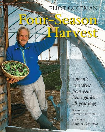 Four-Season Harvest: Organic Vegetables from Your Home Garden All Year Long, 2nd Edition (Paperback)