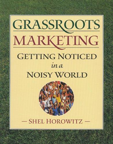 Grassroots Marketing: Getting Noticed in a Noisy World (Paperback)