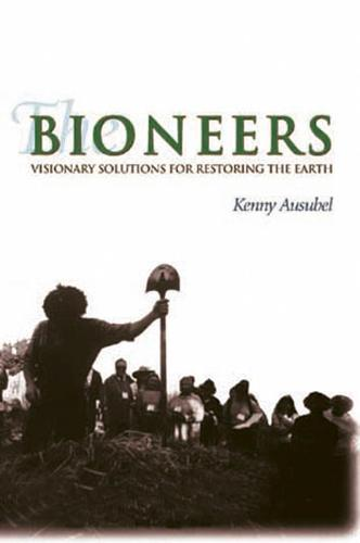 The Bioneers: Declarations of Interdependence (Paperback)