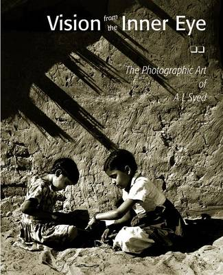Vision from the Inner Eye: The Photographic Art of A. L. Syed (Paperback)