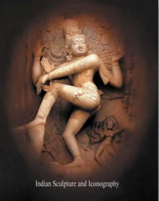 Indian Sculpture and Iconography (Hardback)