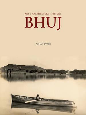 Bhuj: Art Architecture History (Paperback)
