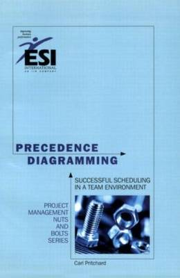 Precedence Diagramming: Successful Scheduling in a Team Environment, Second Edition (Paperback)