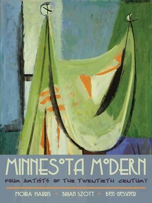 Minnesota Modern: Four Artists of the Twentieth Century (Hardback)