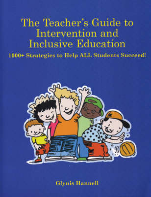 The Teacher's Guide to Intervention and Inclusive Education: 1000+ Strategies to Help ALL Students Succeed! (Paperback)
