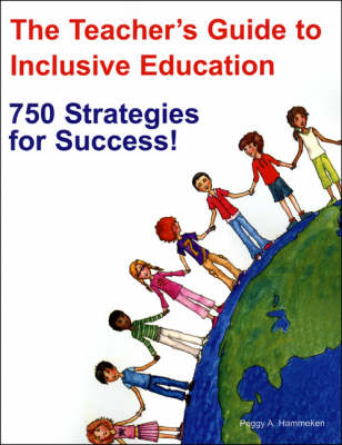 The Teacher's Guide to Inclusive Education: 750 Strategies for Success! (Paperback)