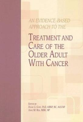 An Evidence-Based Approach To The Treatment And Care Of The Older Adult With Cancer (Paperback)