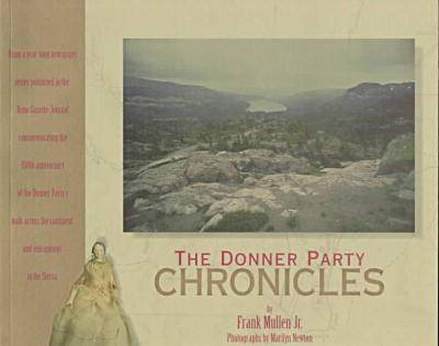 The Donner Party Chronicles: A Day-by-Day Account of a Doomed Wagon Train, 1846-1847 (Paperback)