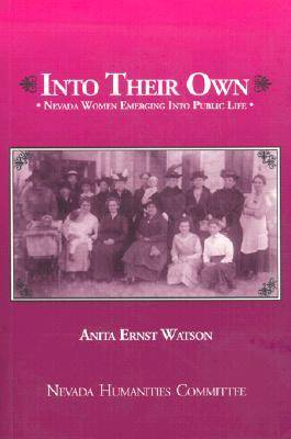 Into Their Own: Nevada Women Emerging into Public Life (Paperback)
