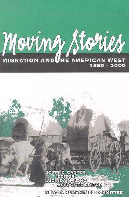Moving Stories: Migration and the American West.1850-2000 (Paperback)