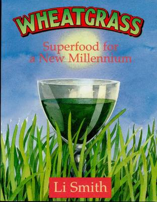 Wheatgrass: Superfood for the New Millennium (Paperback)