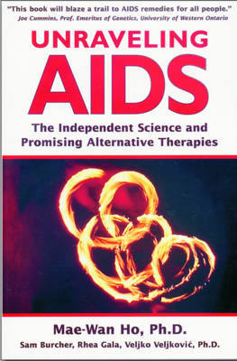 Unraveling AIDS: The Independent Science and Promising Alternative Therapies (Paperback)