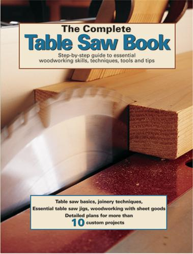 The Complete Table Saw Book (Paperback)
