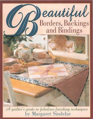 Beautiful Borders, Backings and Bindings (Paperback)